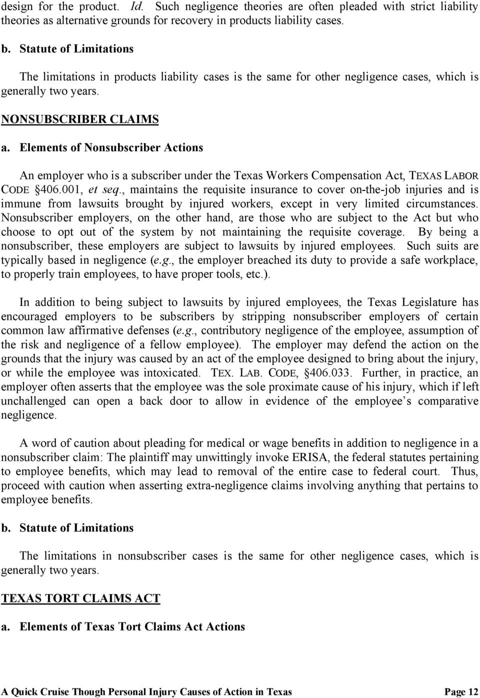 Elements of Nonsubscriber Actions An employer who is a subscriber under the Texas Workers Compensation Act, TEXAS LABOR CODE 406.001, et seq.