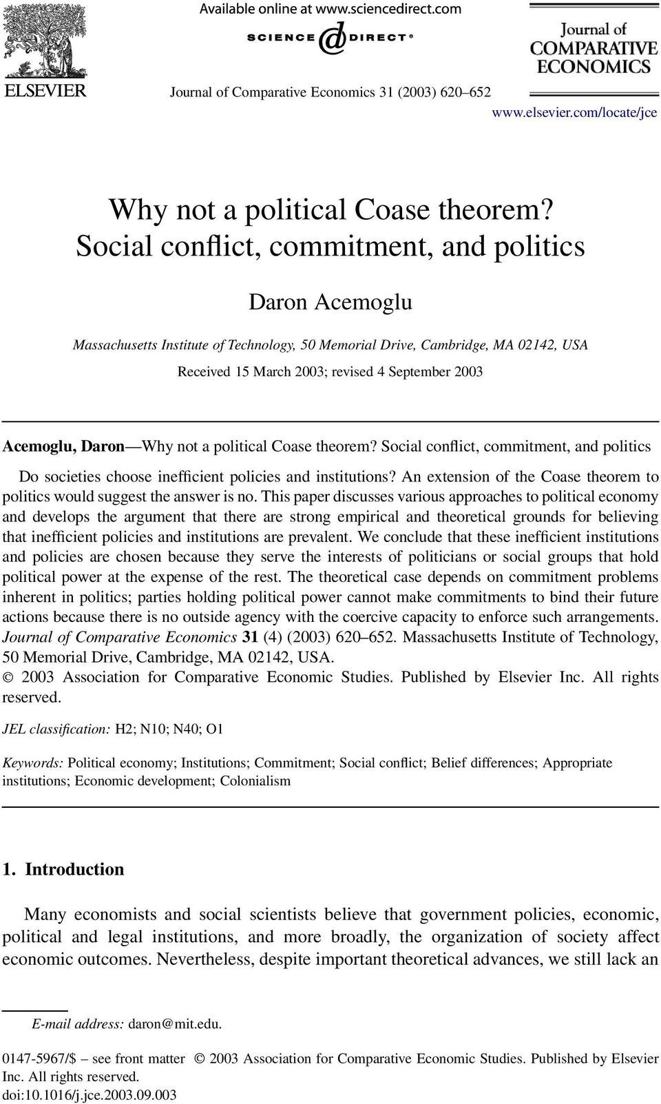 Daron Why not a political Coase theorem? Social conflict, commitment, and politics Do societies choose inefficient policies and institutions?