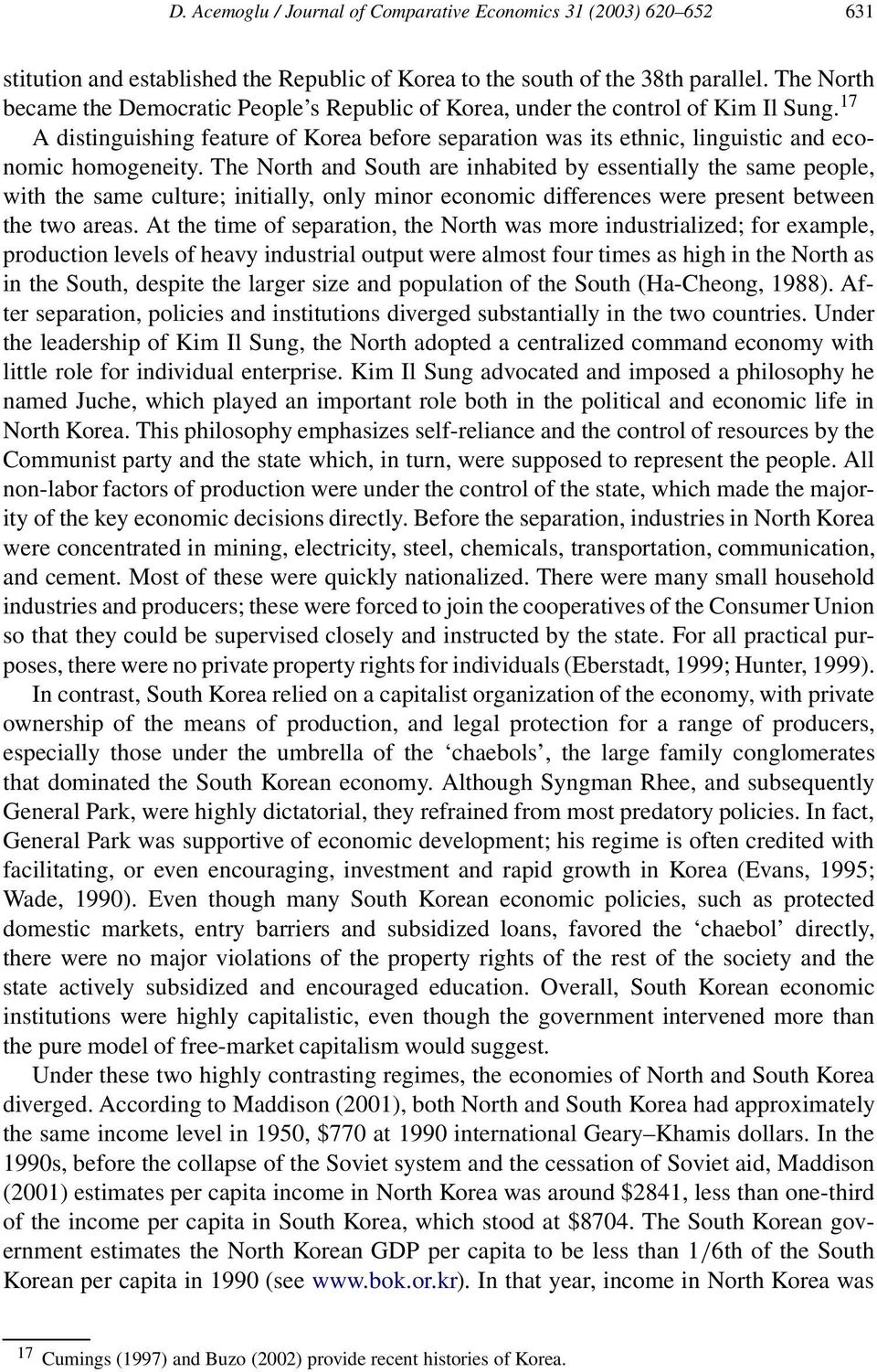 17 A distinguishing feature of Korea before separation was its ethnic, linguistic and economic homogeneity.