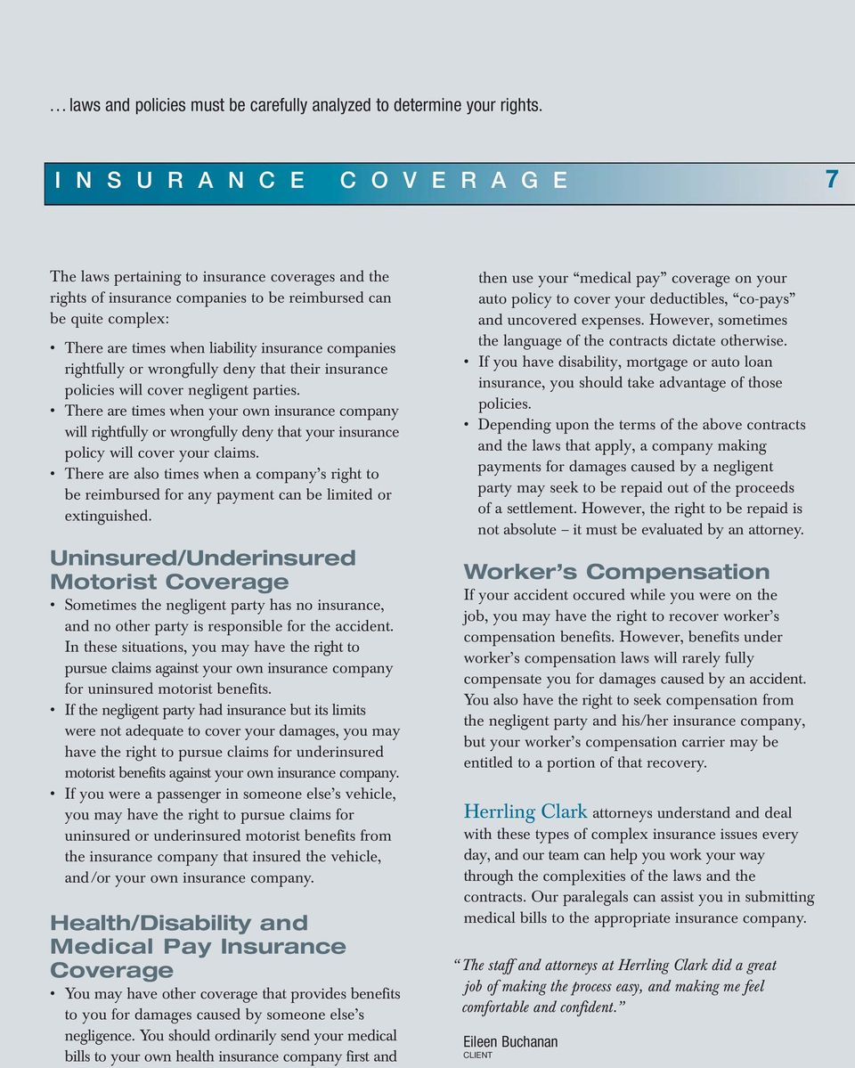 companies rightfully or wrongfully deny that their insurance policies will cover negligent parties.