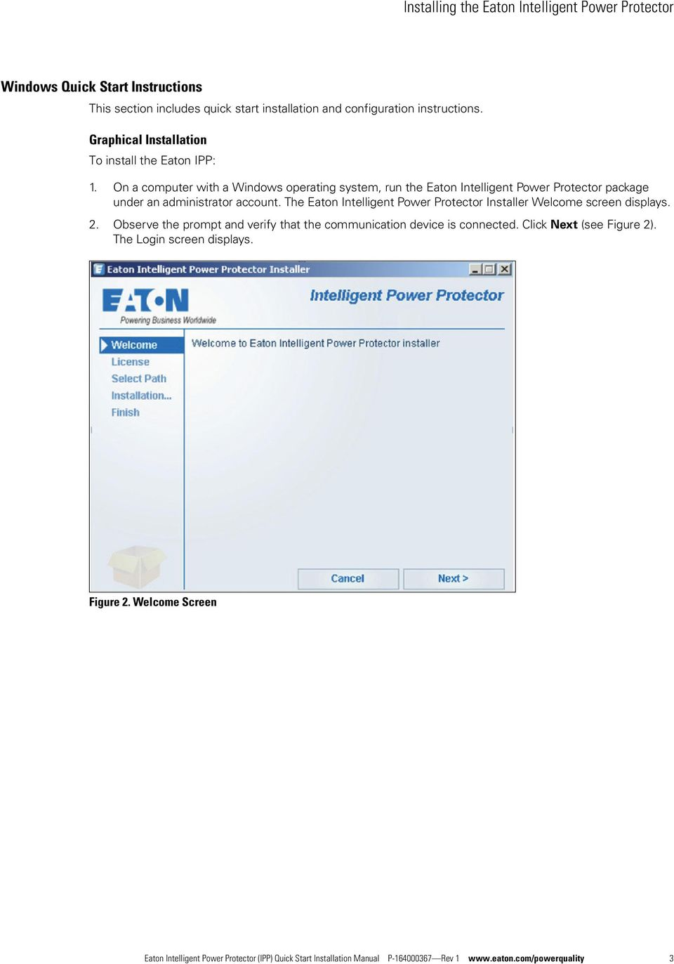 On a computer with a Windows operating system, run the Eaton Inteigent Power Protector package under an administrator account.