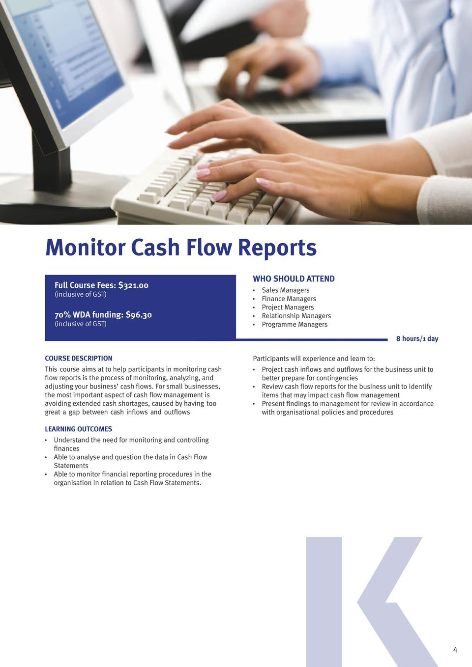 monitoring, analyzing, and adjusting your business cash flows.