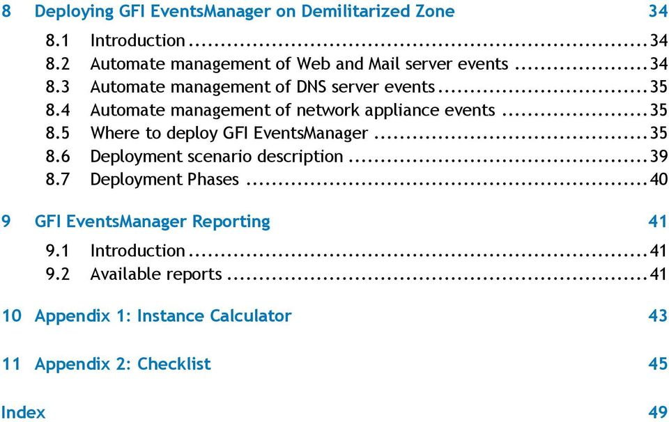 .. 35 8.6 Deployment scenario description... 39 8.7 Deployment Phases... 40 9 GFI EventsManager Reporting 41 9.1 Introduction.