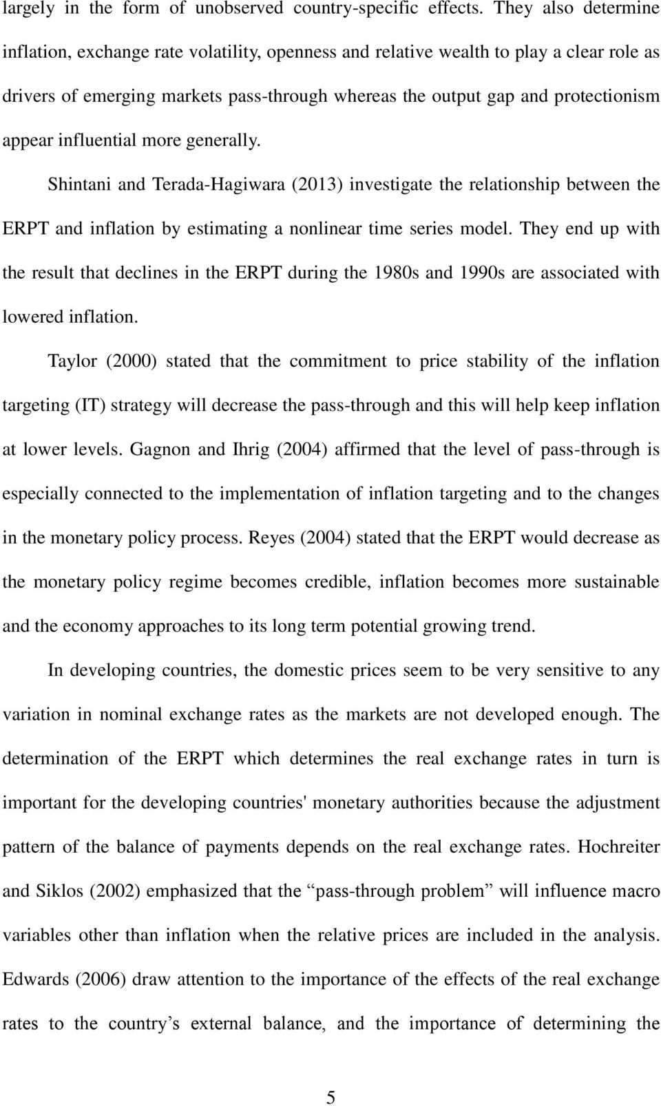 influential more generally. Shintani and Terada-Hagiwara (2013) investigate the relationship between the ERPT and inflation by estimating a nonlinear time series model.