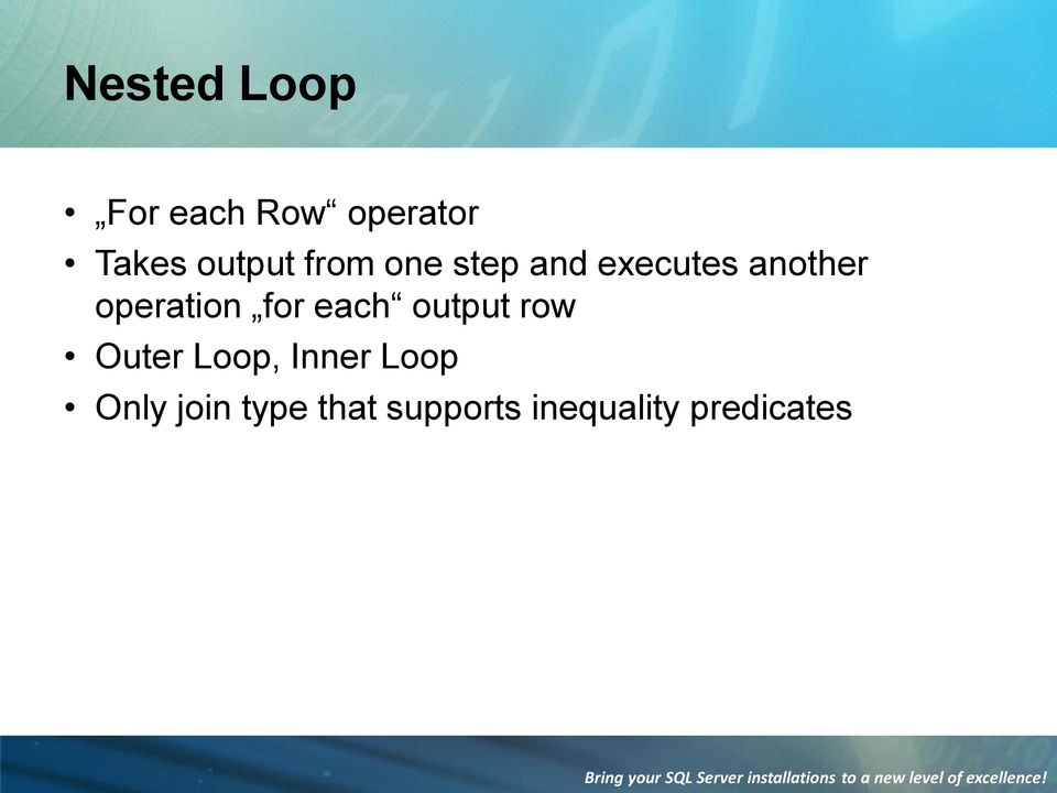 for each output row Outer Loop, Inner Loop