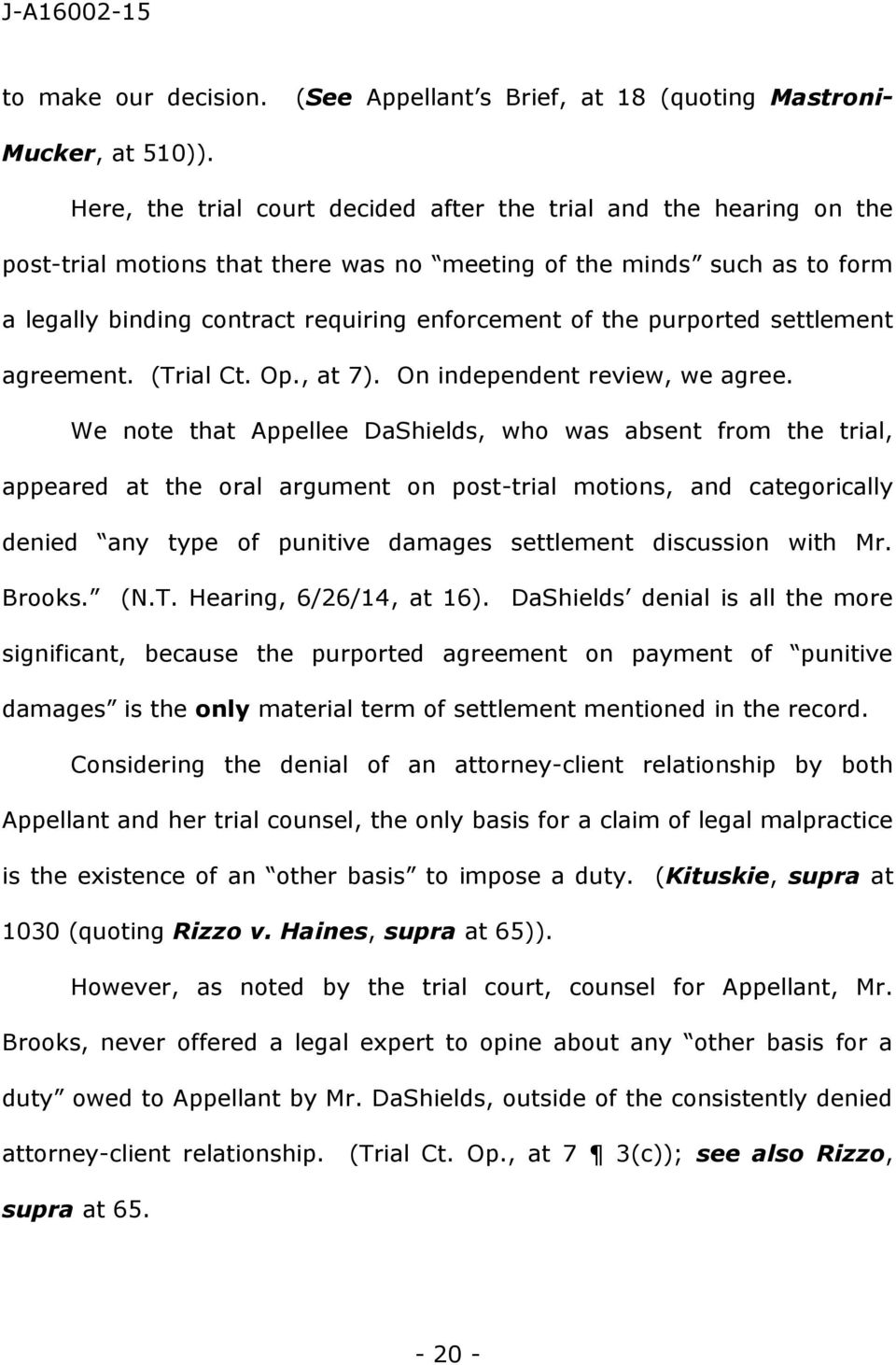 purported settlement agreement. (Trial Ct. Op., at 7). On independent review, we agree.