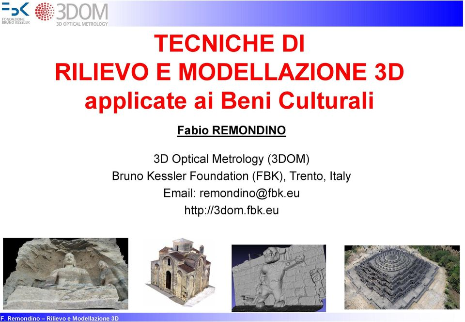 Metrology (3DOM) Bruno Kessler Foundation (FBK),