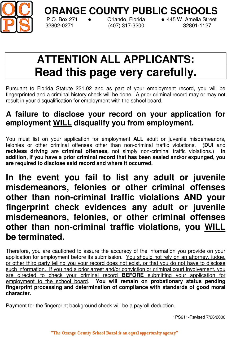 A prior criminal record may or may not result in your disqualification for employment with the school board.