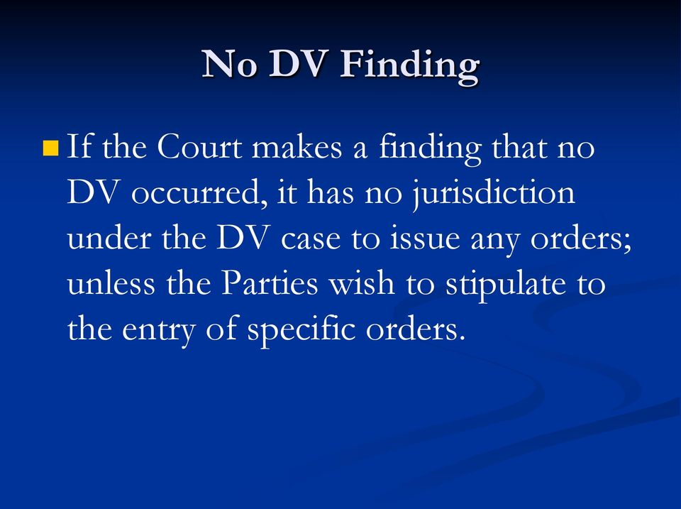 DV case to issue any orders; unless the Parties