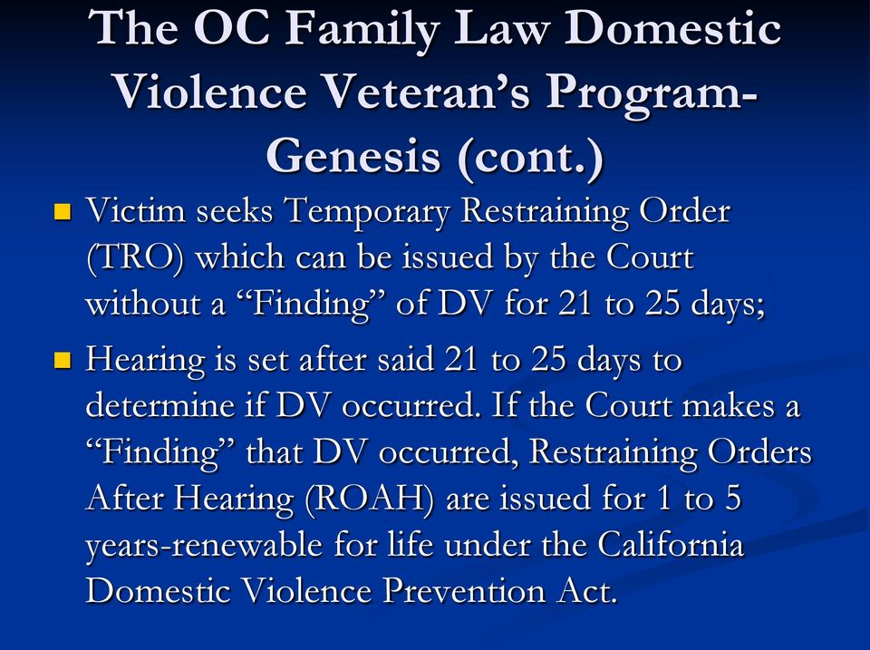 to 25 days; Hearing is set after said 21 to 25 days to determine if DV occurred.