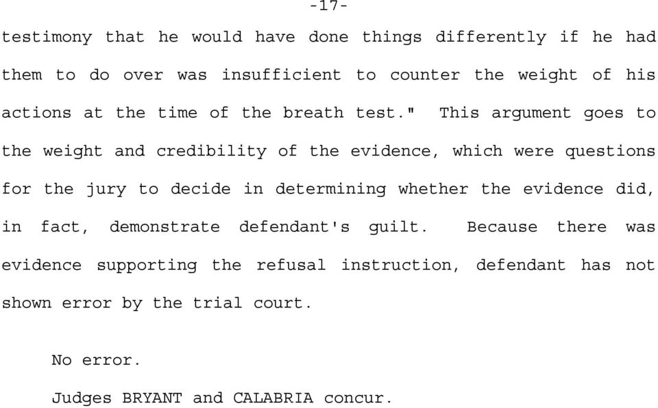 """ This argument goes to the weight and credibility of the evidence, which were questions for the jury to decide in determining"