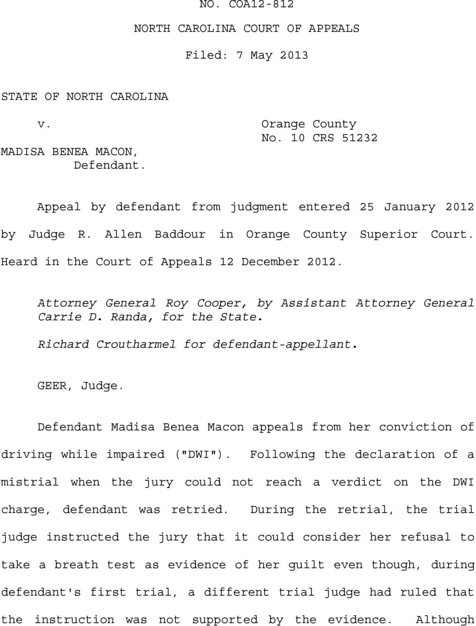 Attorney General Roy Cooper, by Assistant Attorney General Carrie D. Randa, for the State. Richard Croutharmel for defendant-appellant. GEER, Judge.