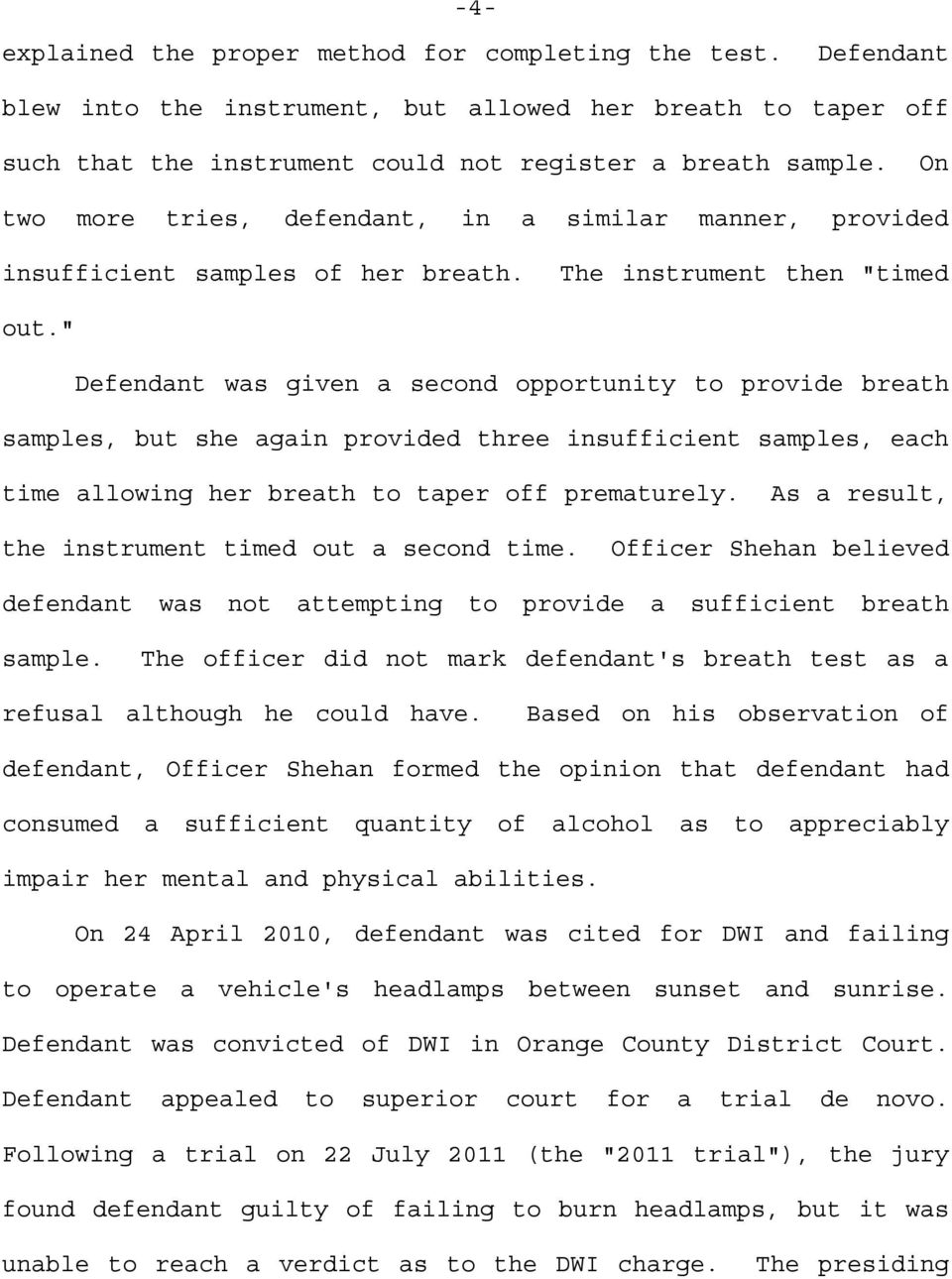 """ Defendant was given a second opportunity to provide breath samples, but she again provided three insufficient samples, each time allowing her breath to taper off prematurely."