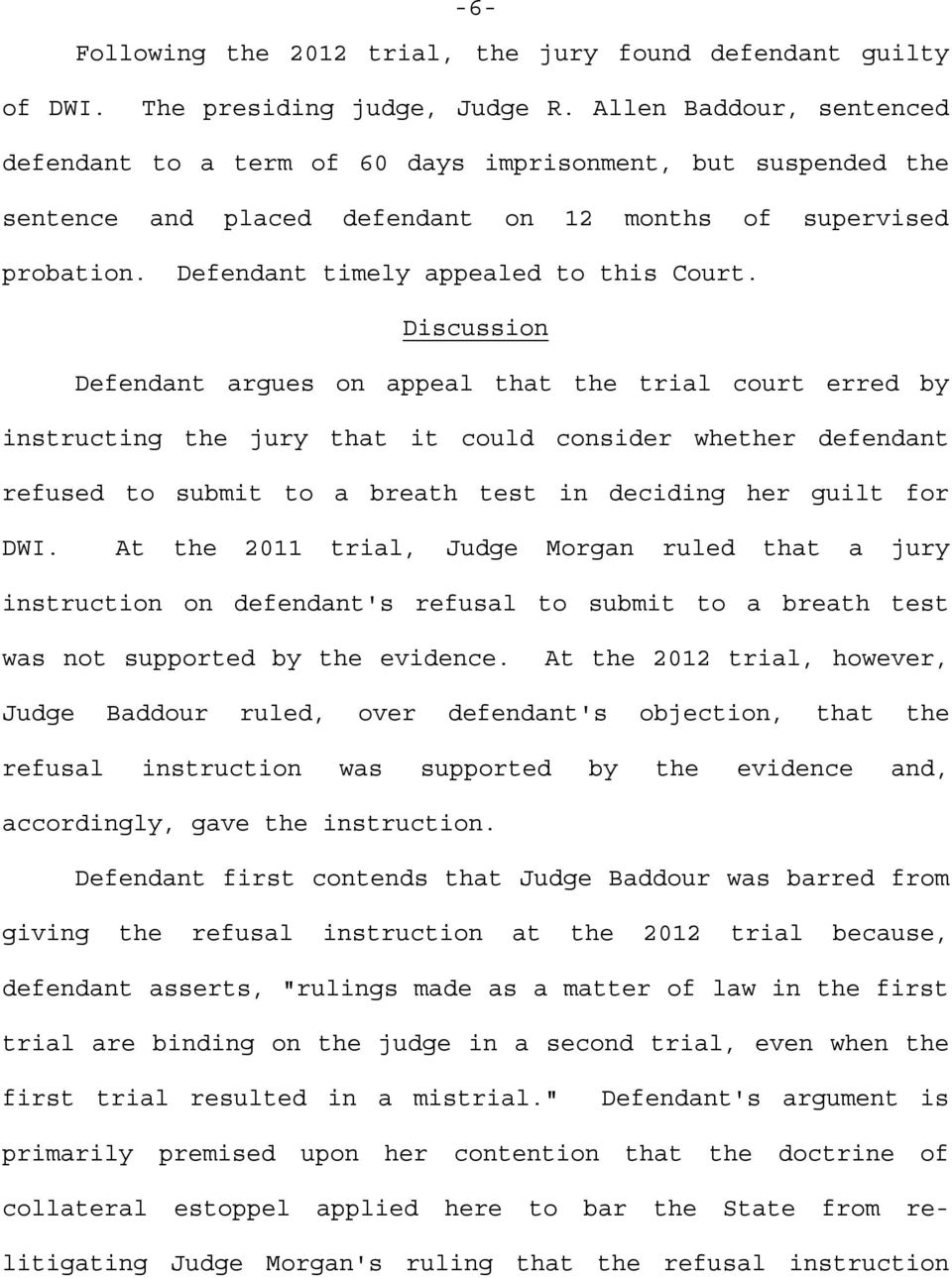 Discussion Defendant argues on appeal that the trial court erred by instructing the jury that it could consider whether defendant refused to submit to a breath test in deciding her guilt for DWI.