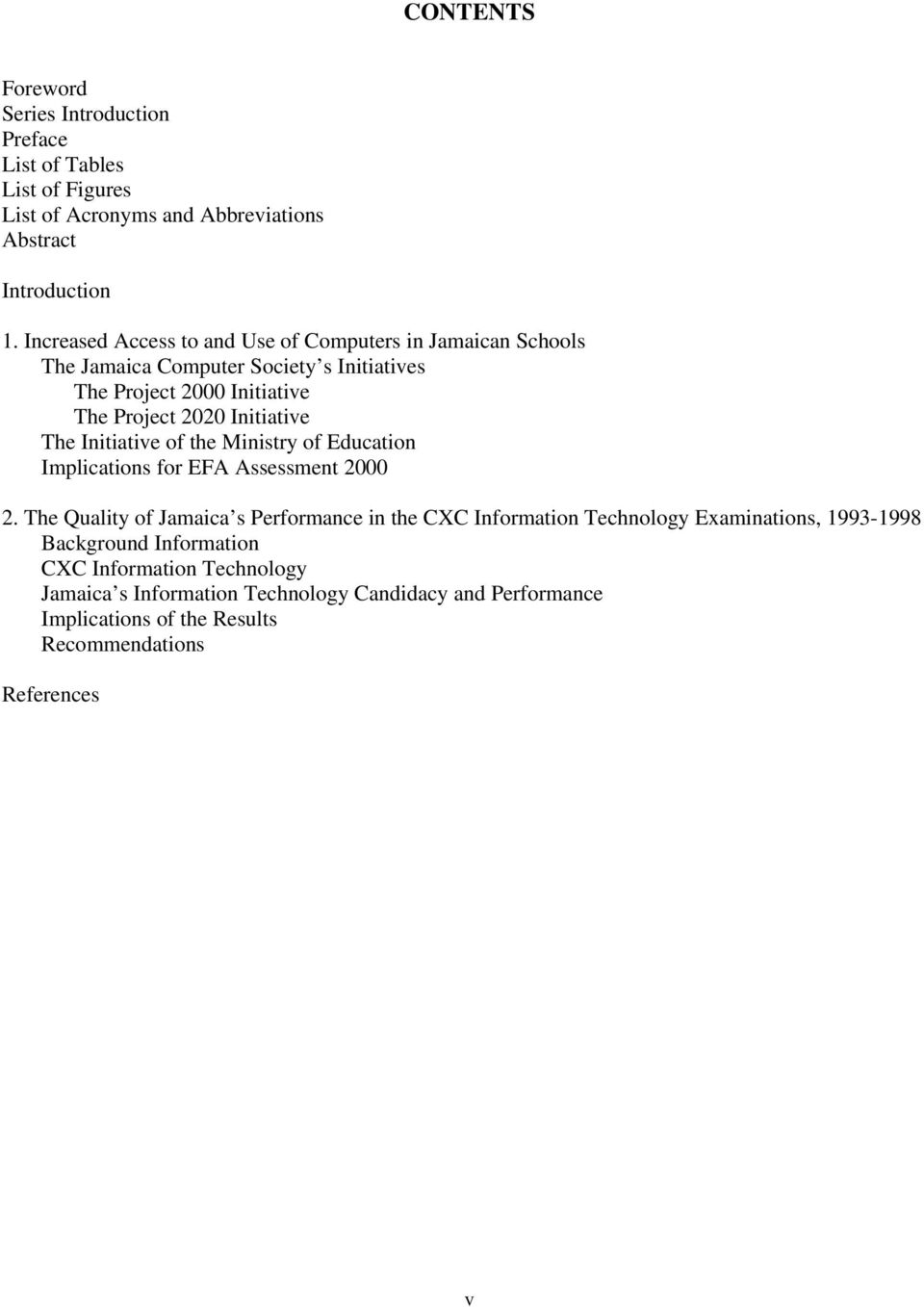 The Initiative of the Ministry of Education Implications for EFA Assessment 2000 2.