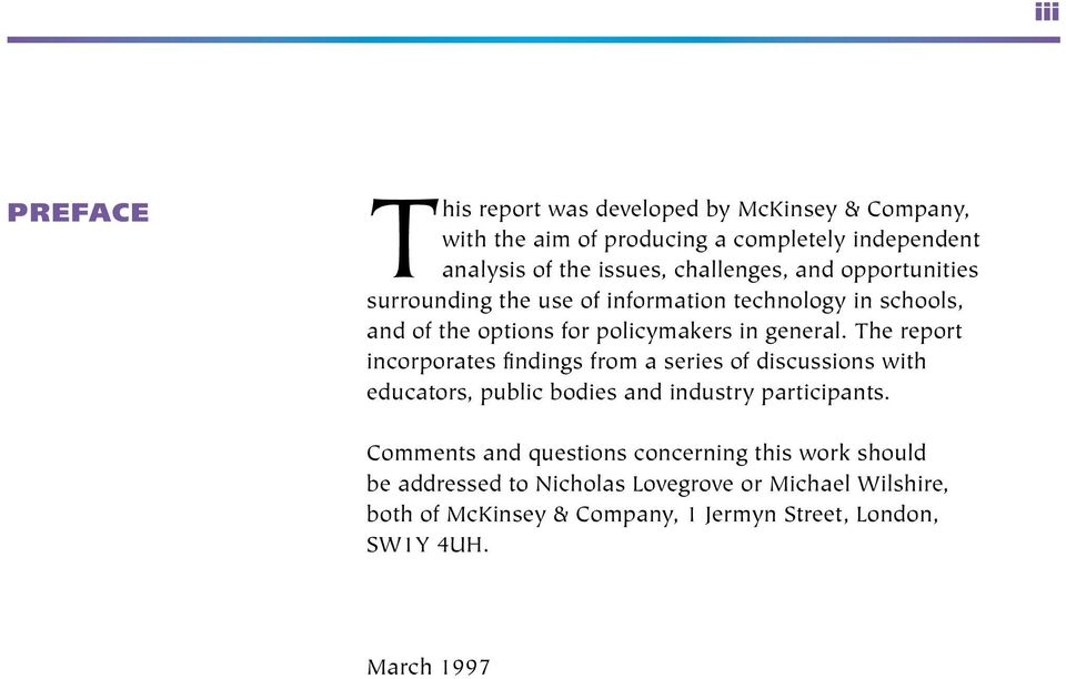 The report incorporates findings from a series of discussions with educators, public bodies and industry participants.