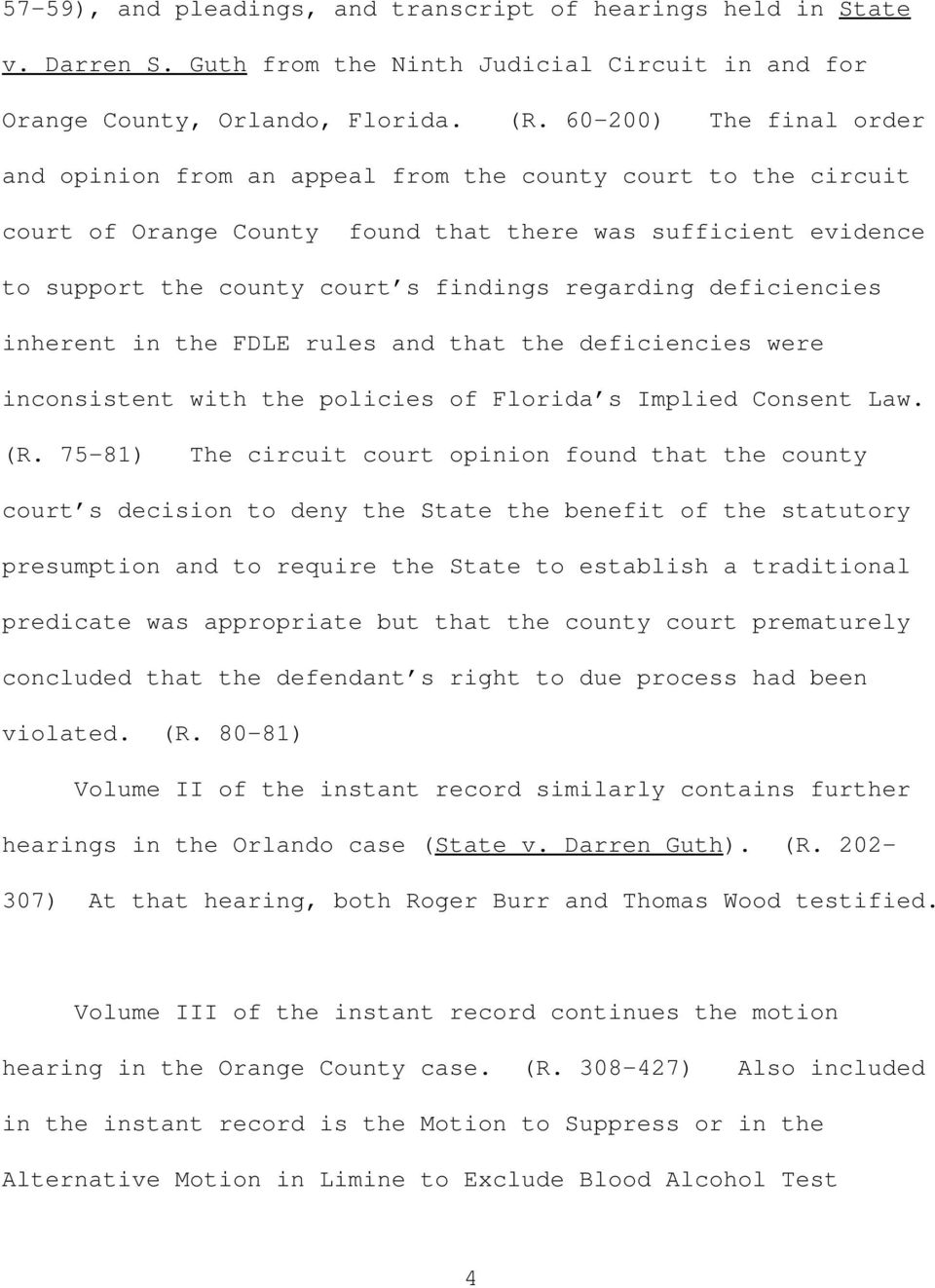 regarding deficiencies inherent in the FDLE rules and that the deficiencies were inconsistent with the policies of Florida s Implied Consent Law. (R.