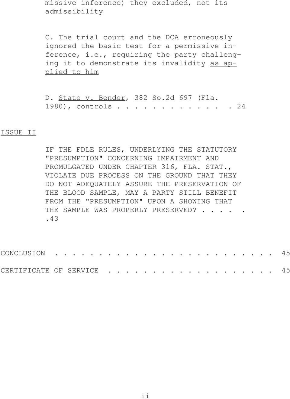 ............ 24 ISSUE II IF THE FDLE RULES, UNDERLYING THE STATU