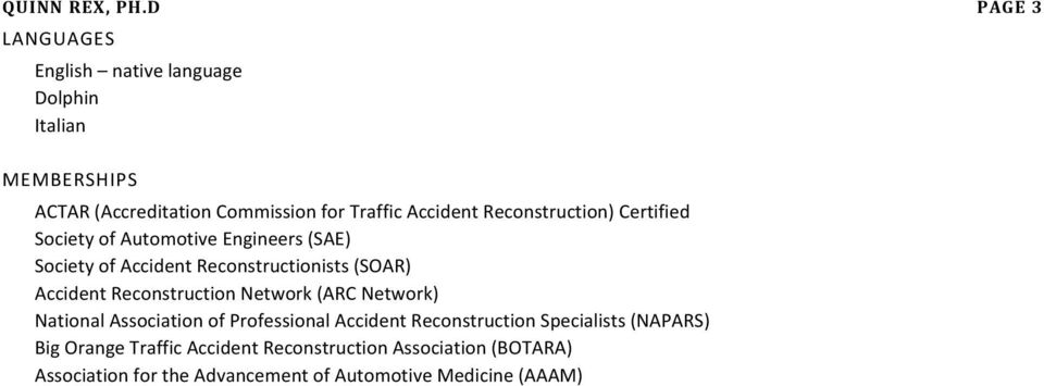 Reconstruction) Certified Society of Automotive Engineers (SAE) Society of Accident Reconstructionists (SOAR) Accident