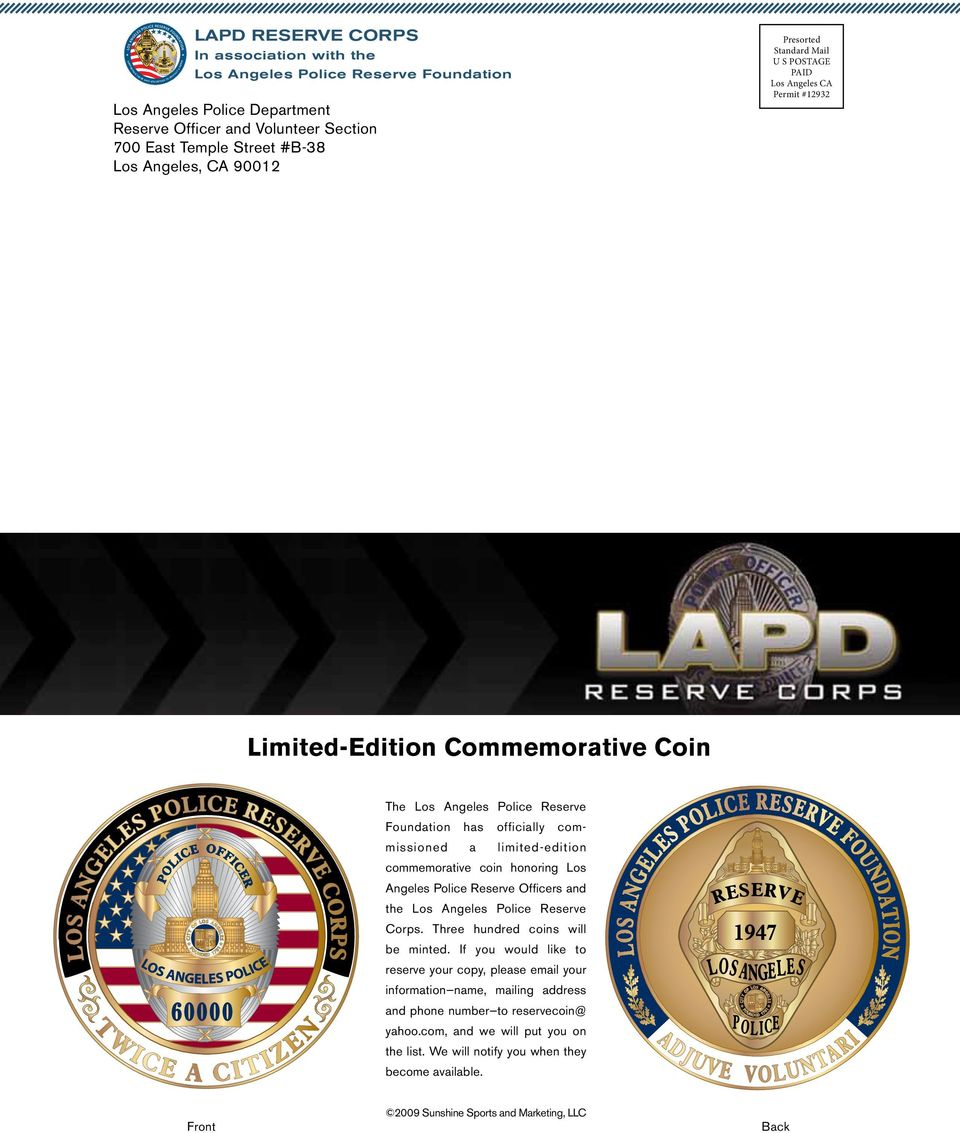 Reserve officially com- limited-edition commemorative coin honoring Los Angeles Police Reserve Officers and CORPS N DE D 17 E RV LES F OU R GE LES N DE D 17 CORPS GE F OU O S AN FL CE R O S AN FL E