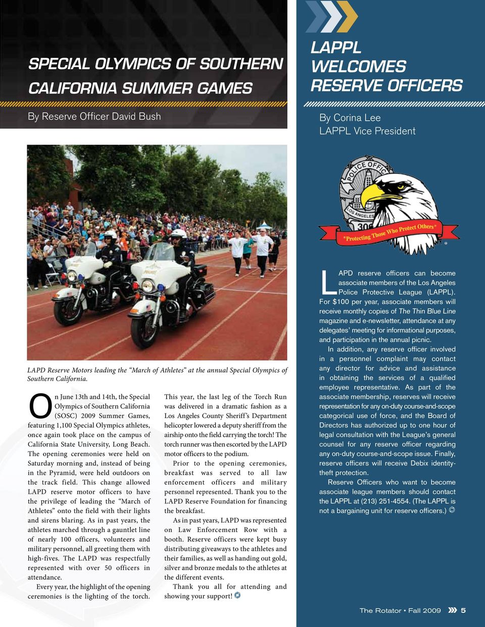 On June 13th and 14th, the Special Olympics of Southern California (SOSC) 2009 Summer Games, featuring 1,100 Special Olympics athletes, once again took place on the campus of California State