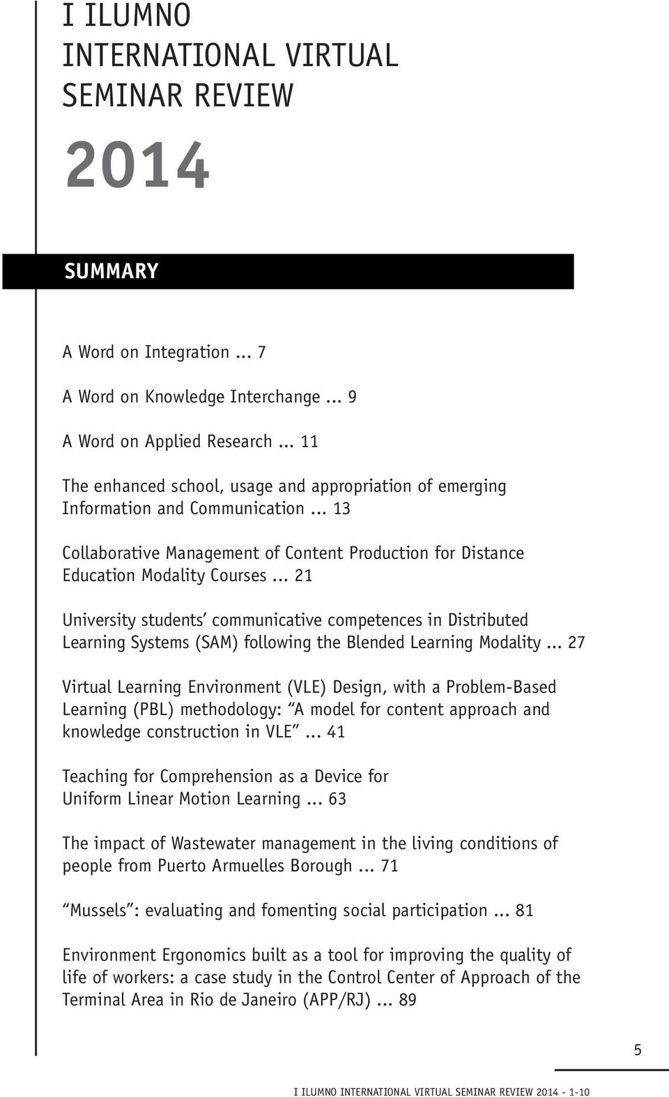 .. 21 University students communicative competences in Distributed Learning Systems (SAM) following the Blended Learning Modality.
