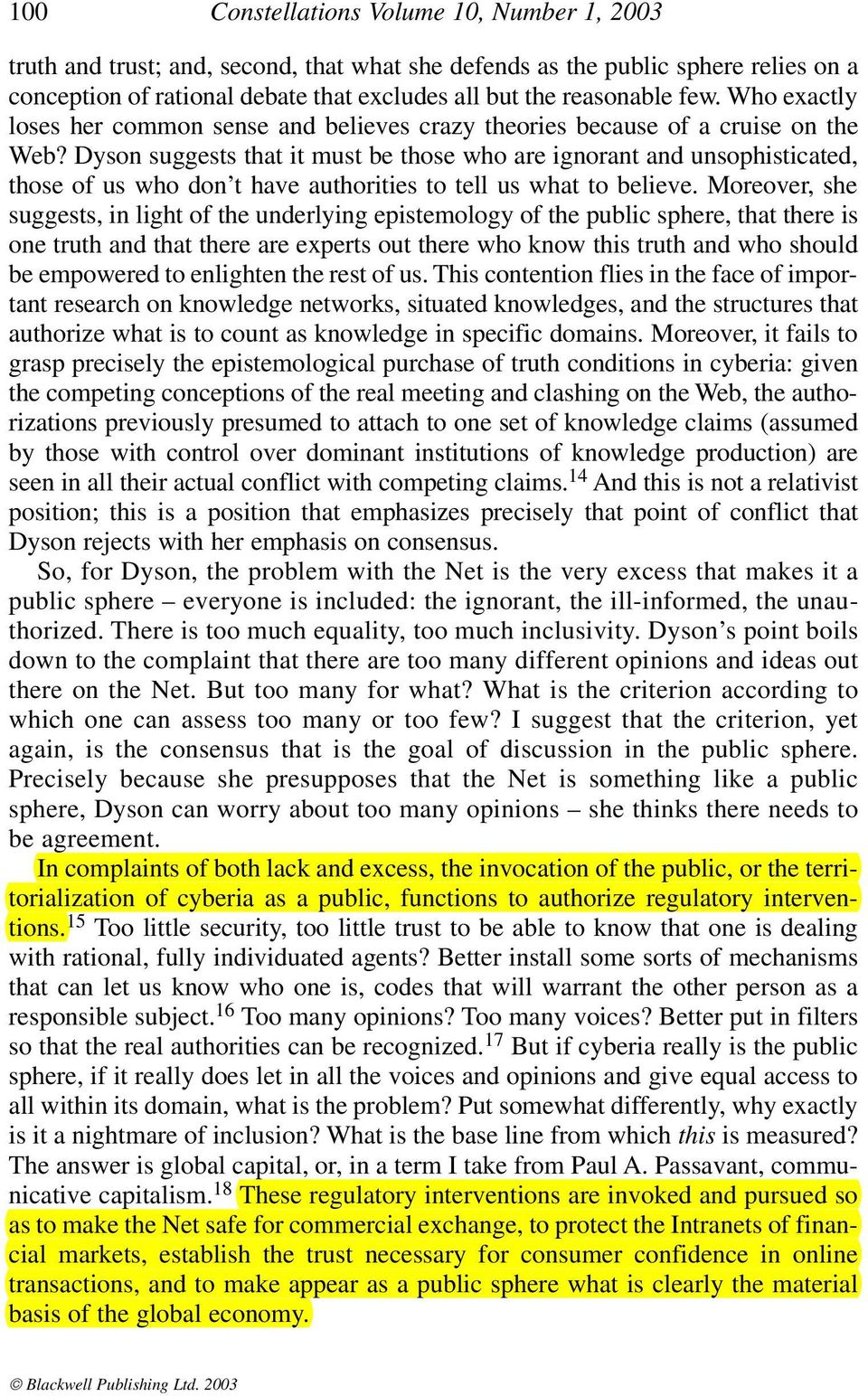 Dyson suggests that it must be those who are ignorant and unsophisticated, those of us who don t have authorities to tell us what to believe.