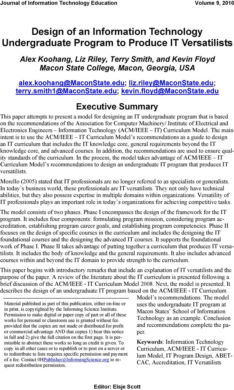 edu Eecutive Summary This paper attempts to present a model for designing an IT undergraduate program that is based on the recommendations of the Association for Computer Machinery/ Institute of