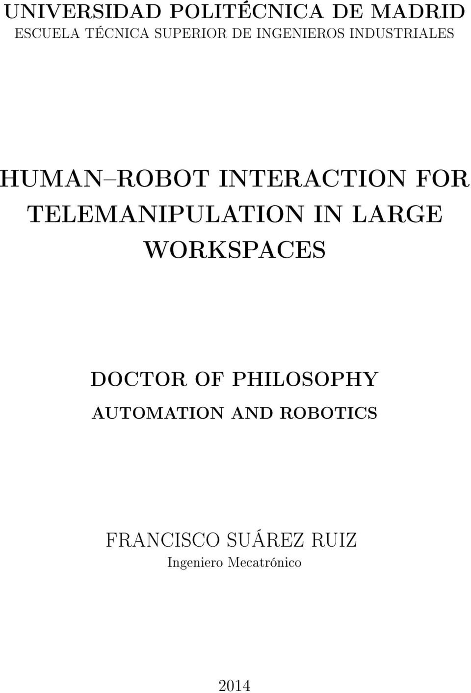 TELEMANIPULATION IN LARGE WORKSPACES DOCTOR OF PHILOSOPHY