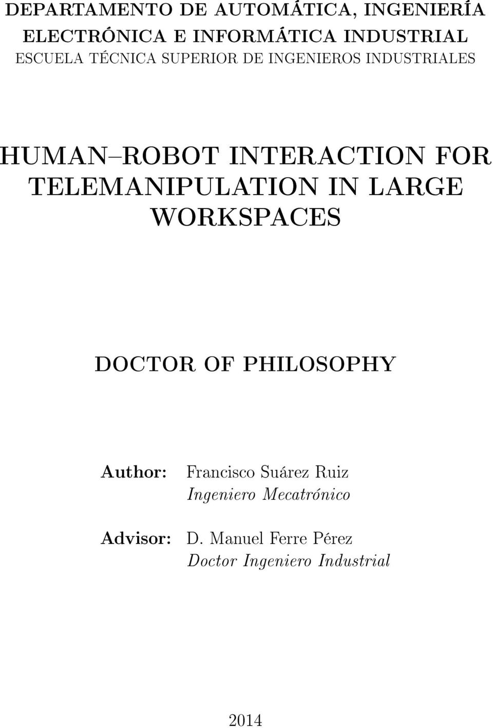 TELEMANIPULATION IN LARGE WORKSPACES DOCTOR OF PHILOSOPHY Author: Advisor: