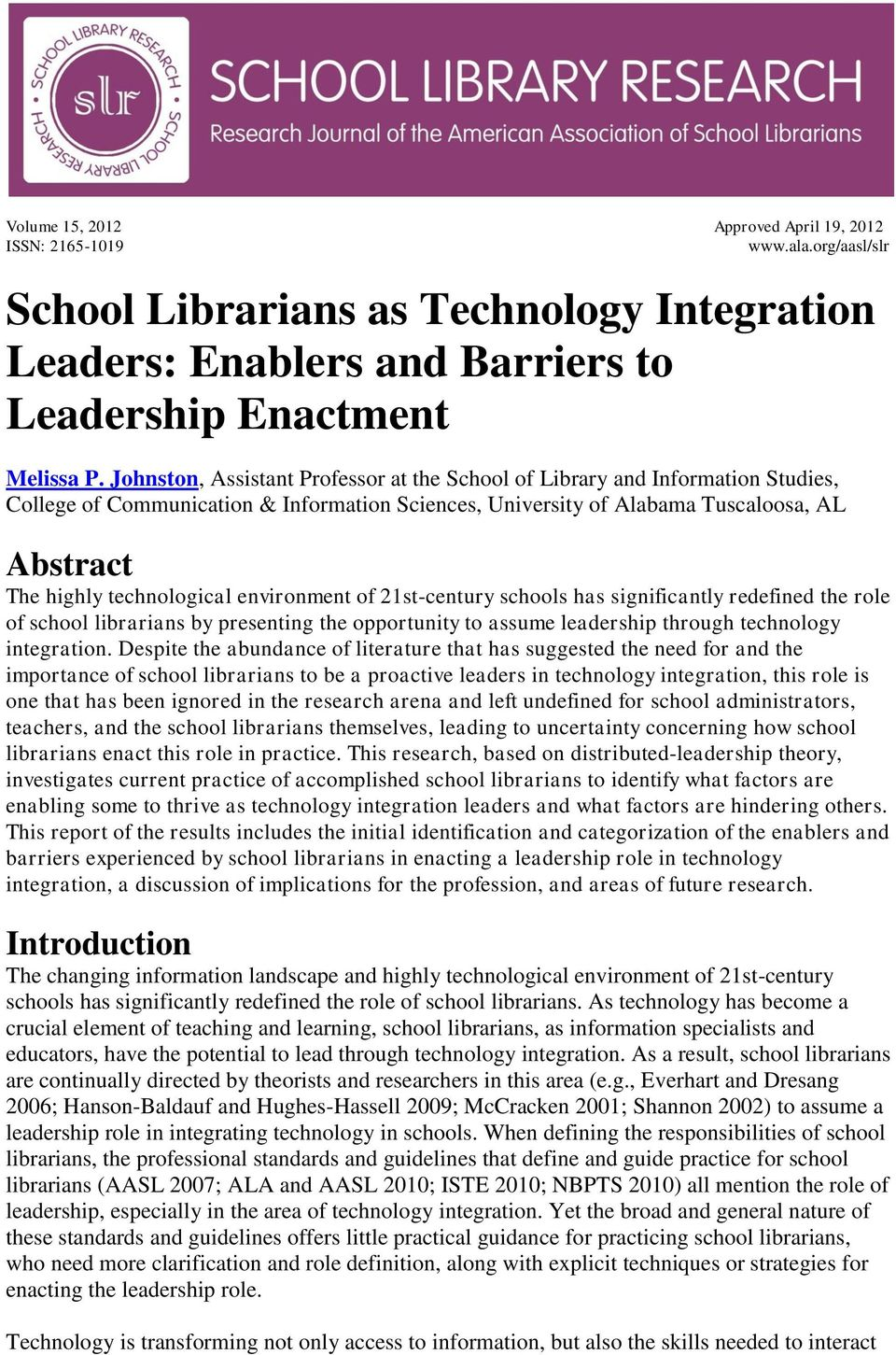 environment of 21st-century schools has significantly redefined the role of school librarians by presenting the opportunity to assume leadership through technology integration.