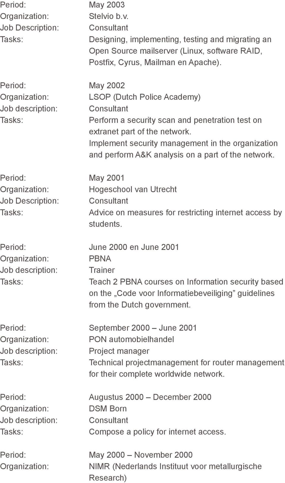 Implement security management in the organization and perform A&K analysis on a part of the network.