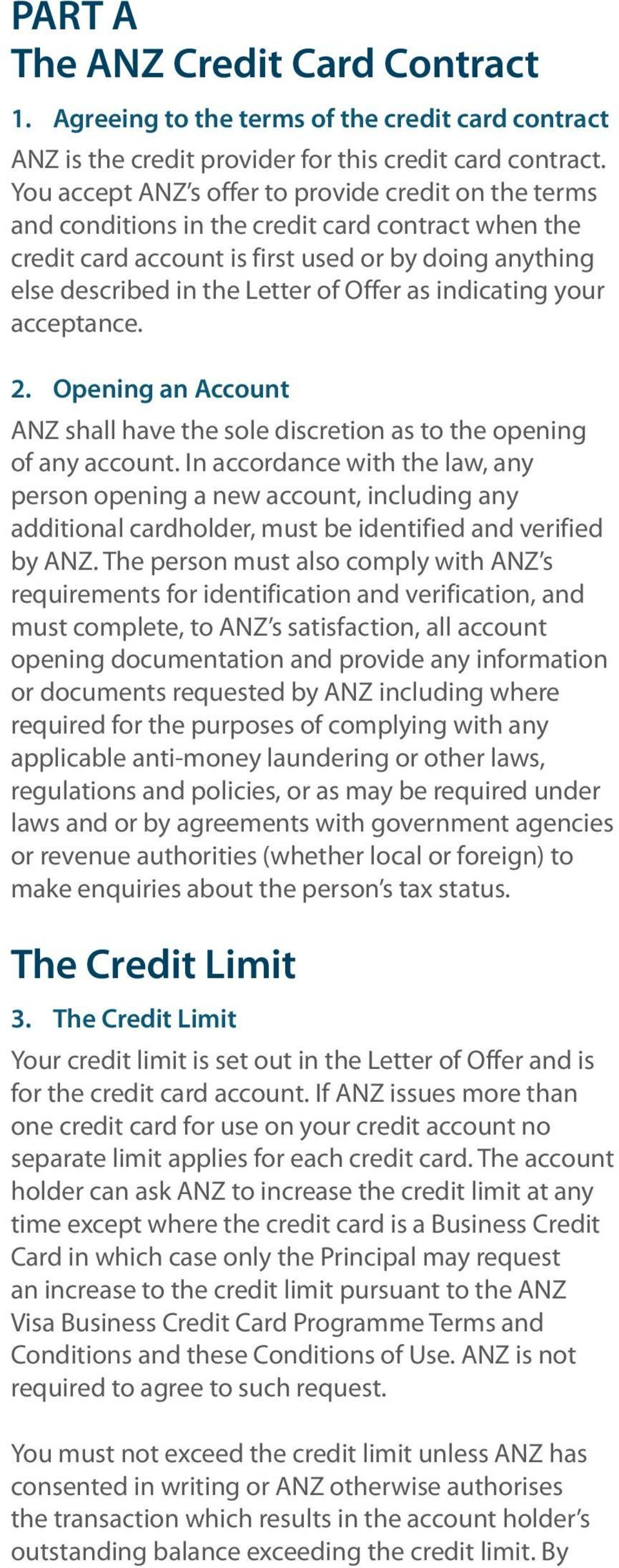 as indicating your acceptance. 2. Opening an Account ANZ shall have the sole discretion as to the opening of any account.