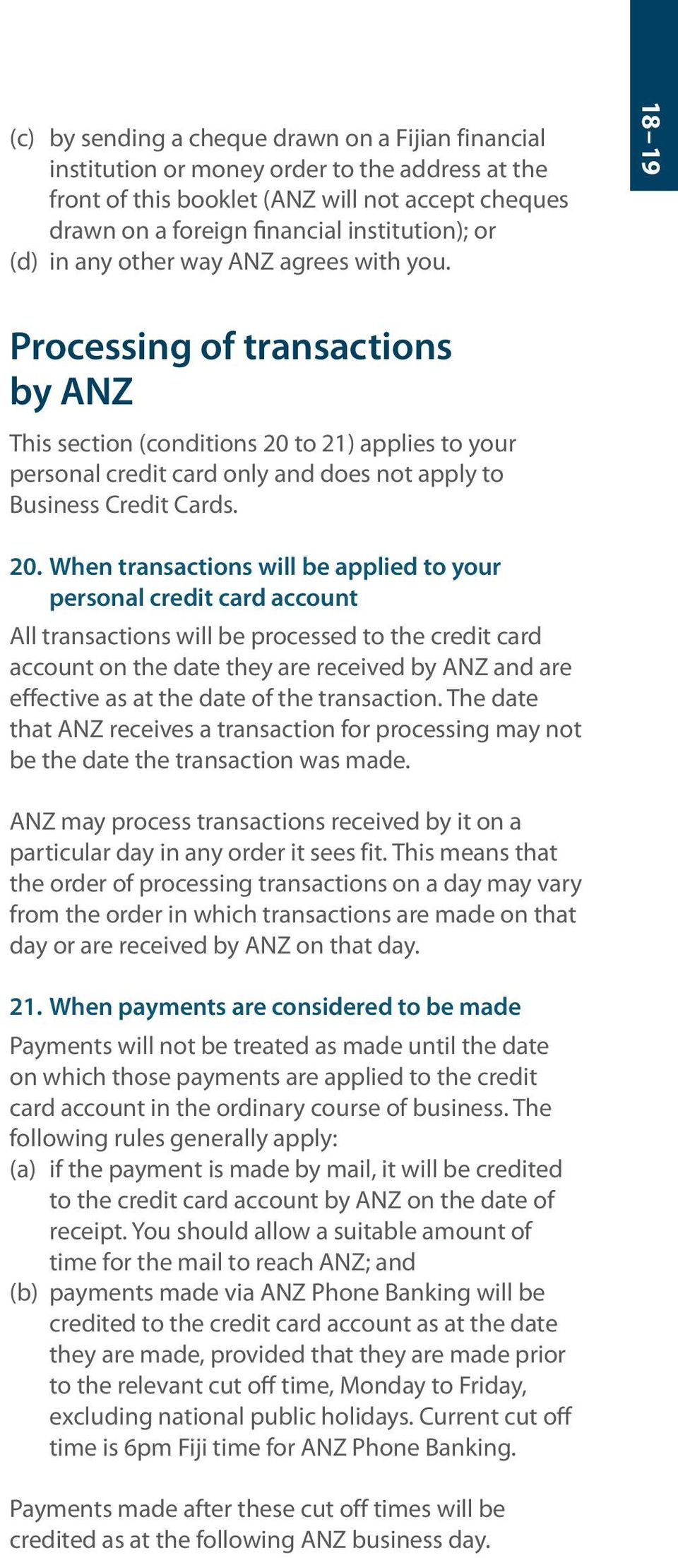 18 19 Processing of transactions by ANZ This section (conditions 20
