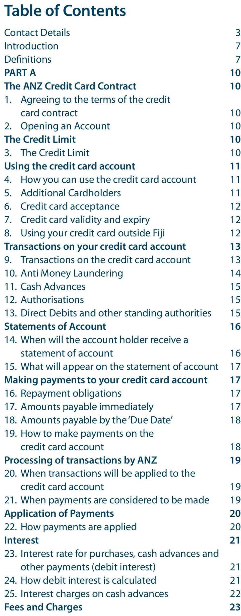 Credit card acceptance 12 7. Credit card validity and expiry 12 8. Using your credit card outside Fiji 12 Transactions on your credit card account 13 9. Transactions on the credit card account 13 10.