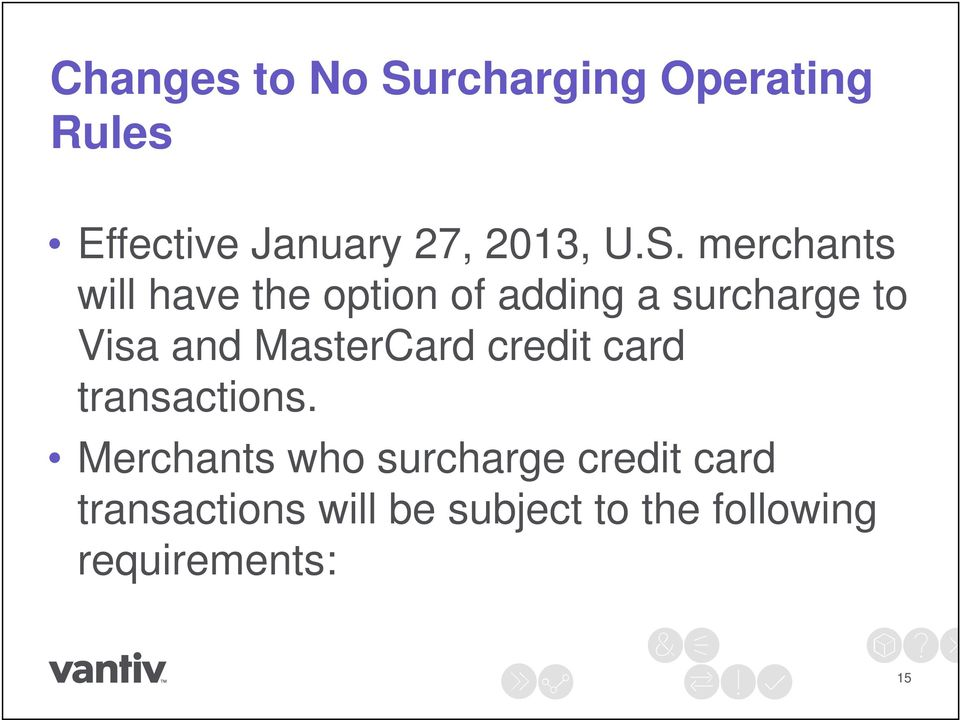 merchants will have the option of adding a surcharge to Visa and