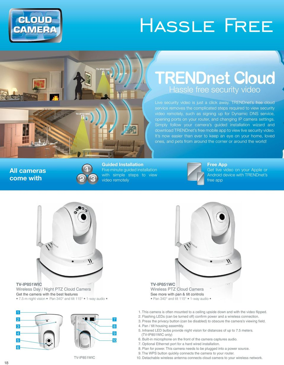 settings. Simply follow your camera s guided installation wizard and download TRENDnet s free mobile app to view live security video.
