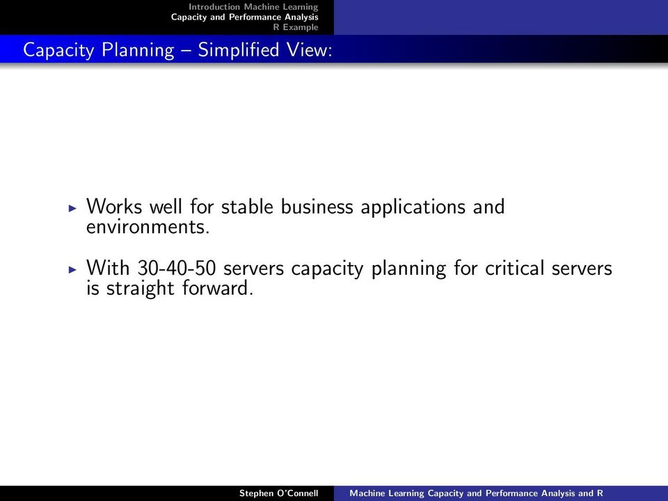 With 30-40-50 servers capacity planning for