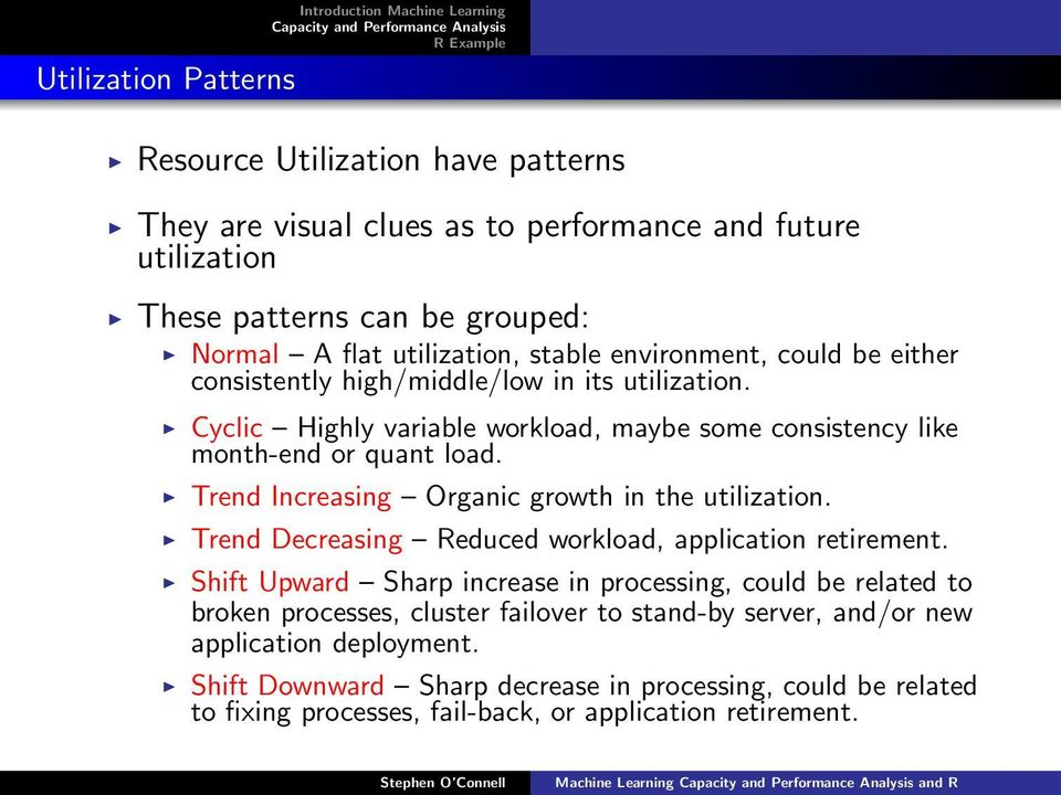Trend Increasing Organic growth in the utilization. Trend Decreasing Reduced workload, application retirement.