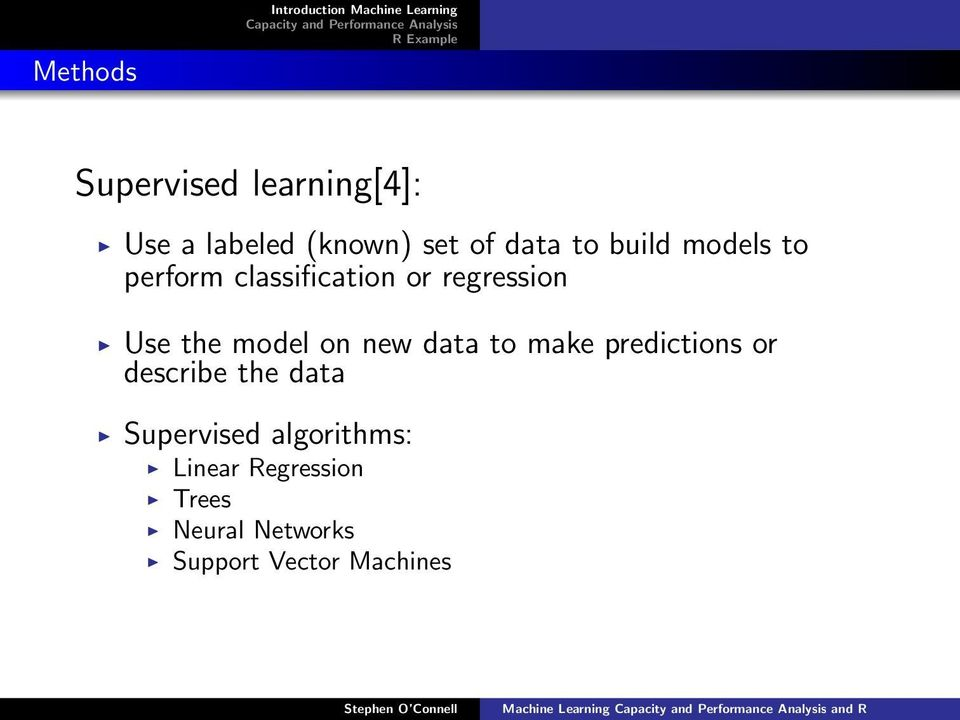 the model on new data to make predictions or describe the data Supervised