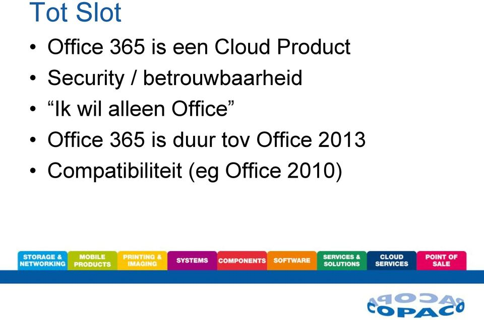 wil alleen Office Office 365 is duur