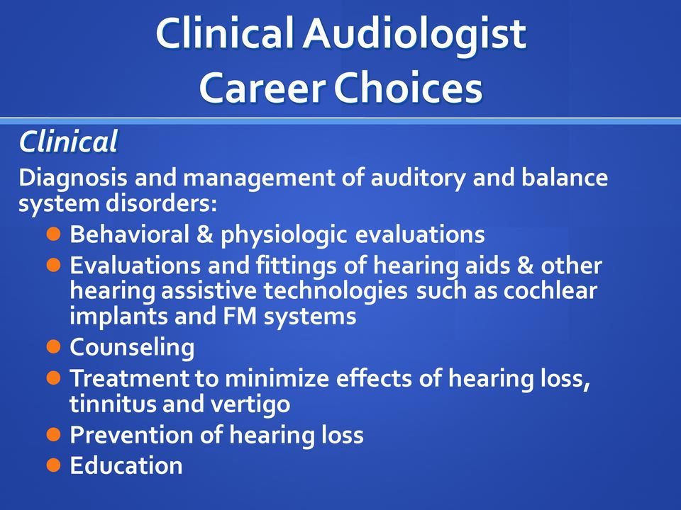 & other hearing assistive technologies such as cochlear implants and FM systems Counseling