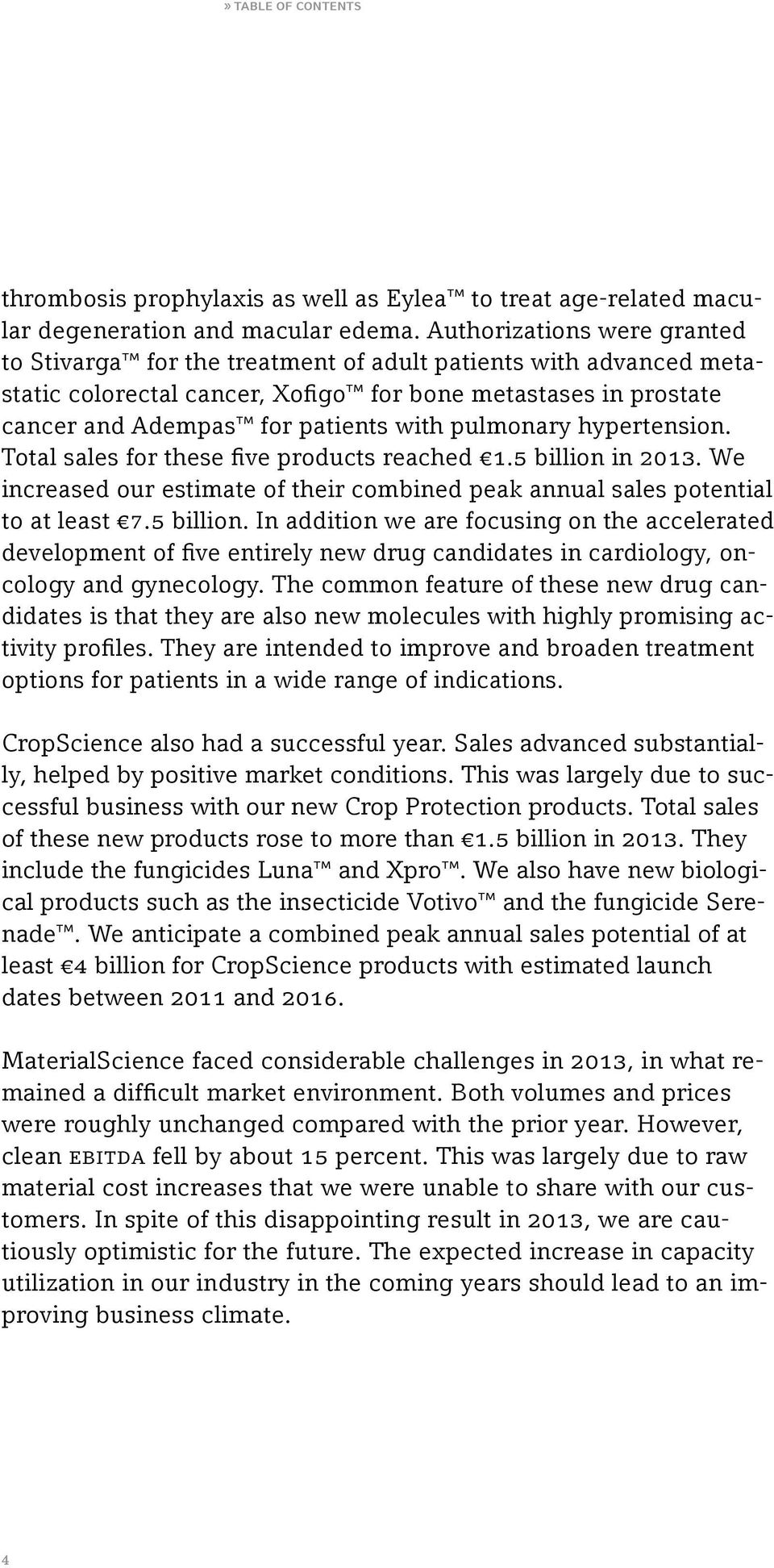 pulmonary hypertension. Total sales for these five products reached 1.5 billion