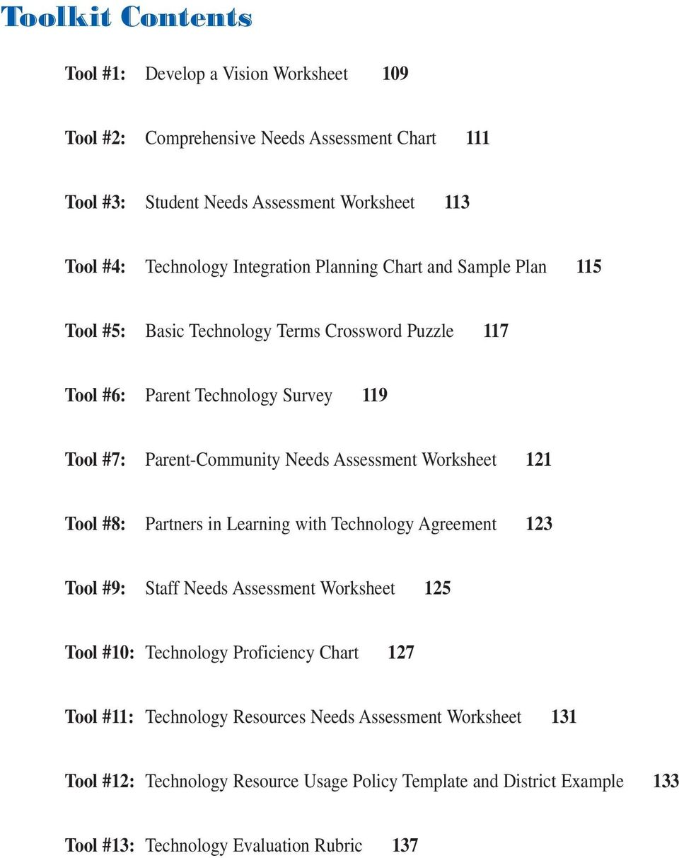 Assessment Worksheet 121 Tool #8: Partners in Learning with Technology Agreement 123 Tool #9: Staff Needs Assessment Worksheet 125 Tool #10: Technology Proficiency Chart 127
