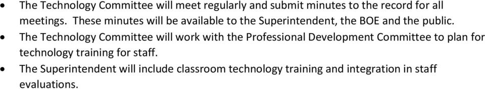 The Technology Committee will work with the Professional Development Committee to plan for