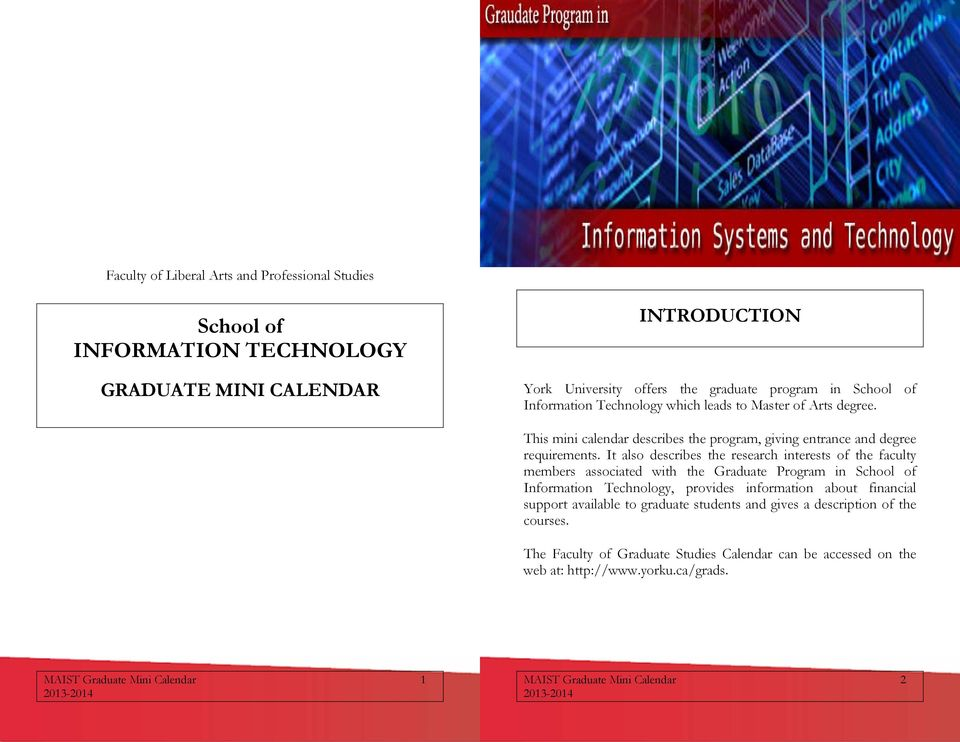 It also describes the research interests of the faculty members associated with the Graduate Program in School of Information Technology, provides information about financial