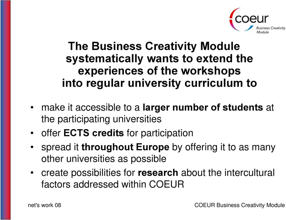 universities offer ECTS credits for participation spread it throughout Europe by offering it to as many