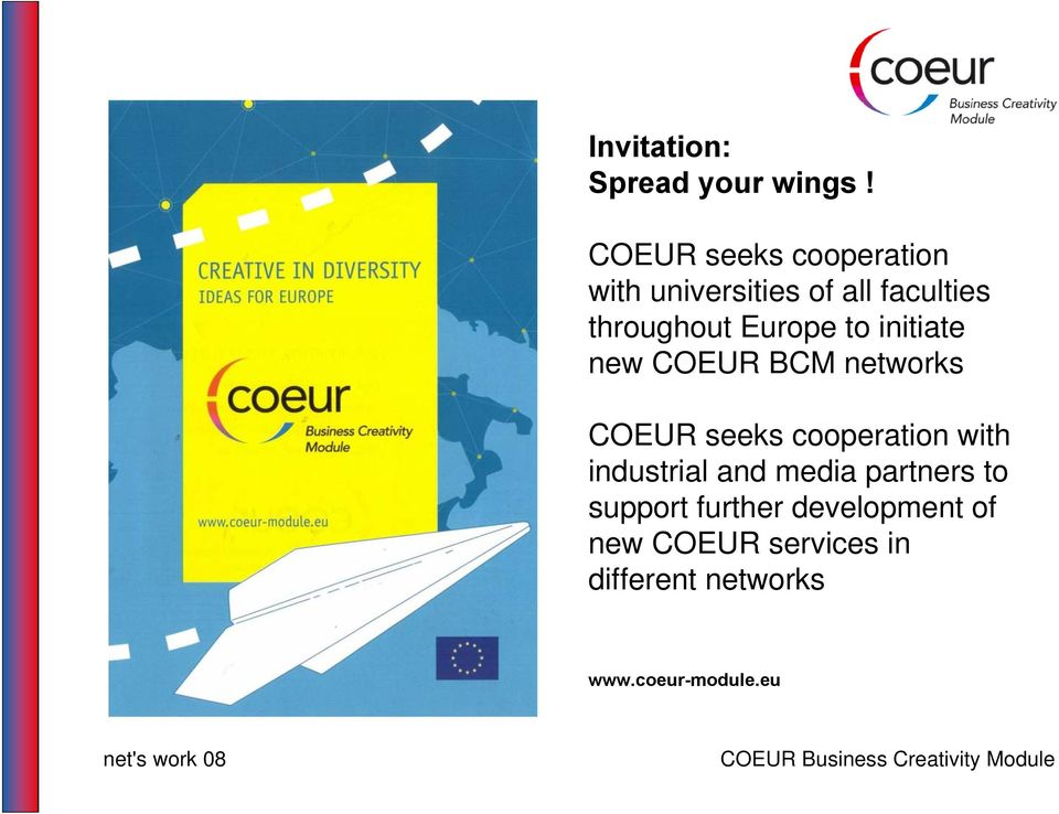 Europe to initiate new COEUR BCM networks COEUR seeks cooperation with