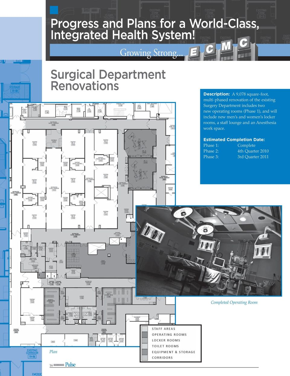 Department includes two new operating rooms (Phase 1), and will include new men s and women s locker rooms, a staff