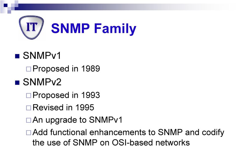 to SNMPv1 Add functional enhancements to SNMP